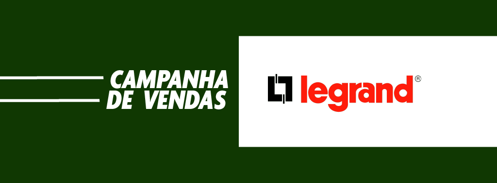 CAMPANHA DE VENDAS LEGRAND SETEMBRO