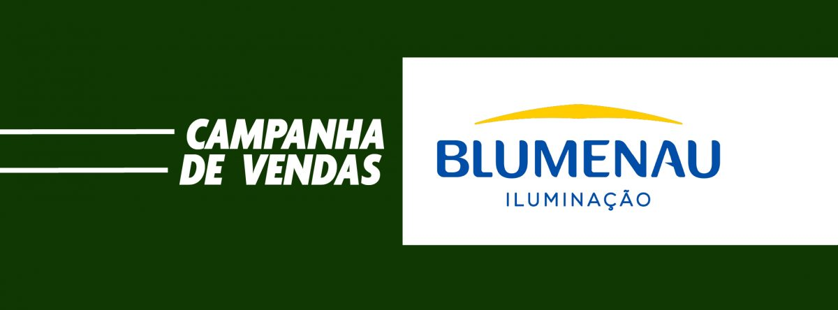 [ENCERRADA] – Campanha de Vendas Blumenau Iluminação