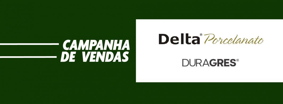 Campanha de Vendas Delta Porcelanato / Duragres